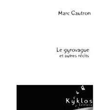 Le Gyrovague et autres récits de Marc Gautron dans Livres lus gyrovague